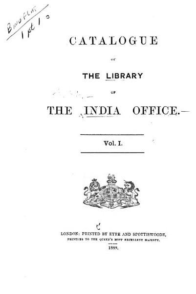 Download Catalogue of the Library of the India Office   pt  1  Classed catalogue  1888 Book