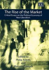 The Rise of the Market: Critical Essays on the Political Economy of Neo-liberalism