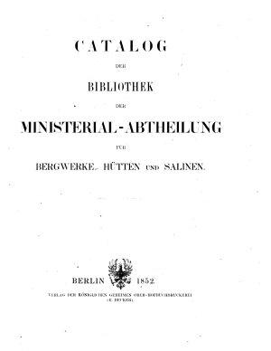 Catalog Der Bibliothek Der Ministerial Abtheilung Fur Bergwerke Hutten Und Salinen