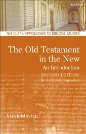 The Old Testament in the New: An Introduction: Second Edition: Revised and Expanded, Edition 2