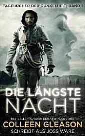Die Längste Nacht: Tagebücher der Dunkelheit, Band 1: Paranormal Dystopian Romane