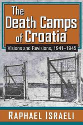 The Death Camps Of Croatia Book PDF