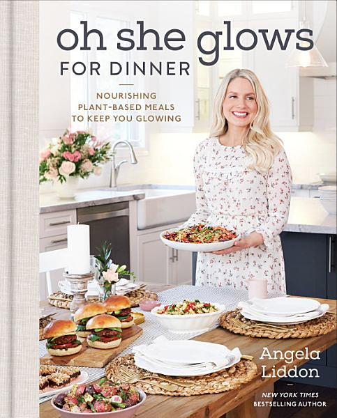 Download Oh She Glows for Dinner Book