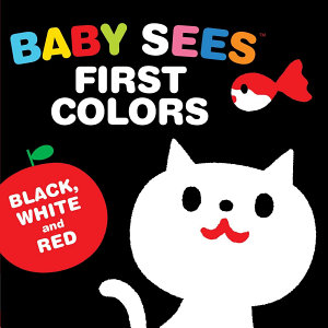 Baby Sees First Colors  Black  White   Red
