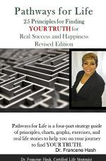 Pathways for Life - 25 Principles for Finding YOUR TRUTH for Real Success and Happiness