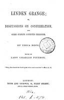 Linden Grange  or  Discussions on Confirmation  and other subjects connected therewith  ed  by lady C  Fitzroy PDF
