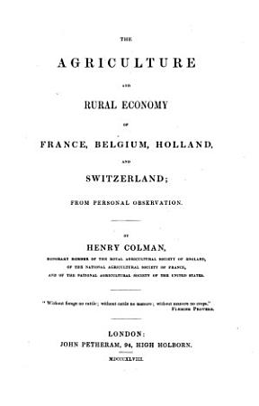 The Agriculture and Rural Economy of France  Belgium  Holland and Switzerland PDF