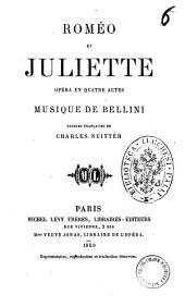 Romeo et Juliette opera en quatre actes musique de Bellini