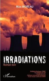 Irradiations: Roman noir