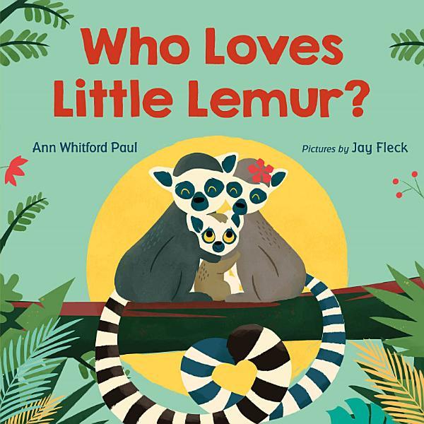 Download Who Loves Little Lemur  Book