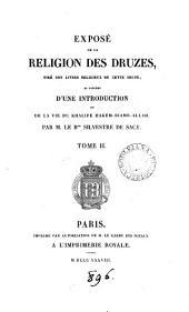 Exposé de la religion des Druzes, précédé d'une intr. et de la vie du khalife Hakem-Biamr-Allah