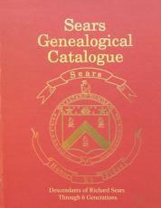 Sears Genealogical Catalogue   Descendants of Richard Sears Through 6 Generations PDF