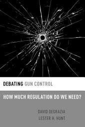 Debating Gun Control: How Much Regulation Do We Need?