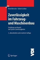 Zuverlässigkeit im Fahrzeug- und Maschinenbau: Ermittlung von Bauteil- und System-Zuverlässigkeiten, Ausgabe 3