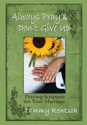 Always Pray and Don t Give Up  Praying Scripture for Your Marriage