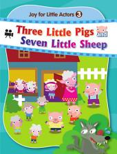Joy for Little Actors .3-Three Little Pigs and Seven Little Sheep
