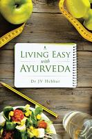 Living Easy with Ayurveda PDF