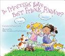 Do Princesses Have Best Friends Forever  PDF