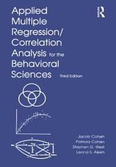 Applied Multiple Regression/Correlation Analysis for the Behavioral Sciences: Edition 3
