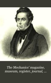 The Mechanics' Magazine, Museum, Register, Journal, and Gazette: Volume 24