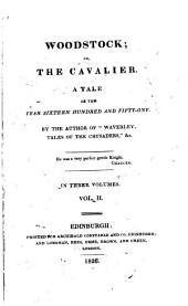 Woodstock; Or, The Cavalier: A Tale of the Year Sixteen Hundred and Fifty-one, Volume 2