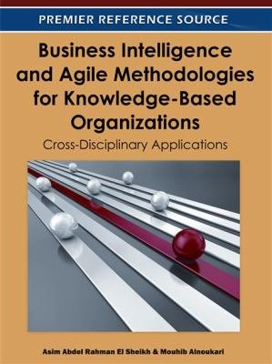 Business Intelligence and Agile Methodologies for Knowledge Based Organizations  Cross Disciplinary Applications PDF