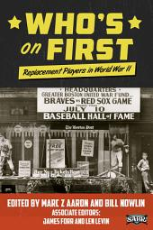 Who's on First: Replacement Players in World War II