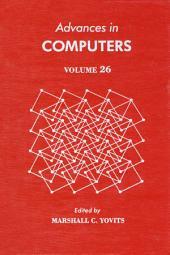 Advances in Computers: Volume 26
