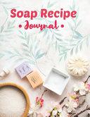 Soap Recipe Journal
