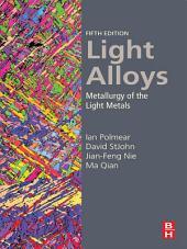Light Alloys: Metallurgy of the Light Metals, Edition 5