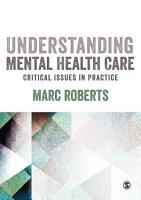 Understanding Mental Health Care  Critical Issues in Practice PDF