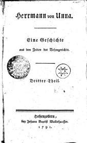 Herrmann von Unna. Eine Geschichte aus den Zeiten der Vehmgerichte: Dritter Theil, Band 3