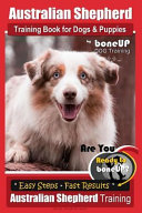 Australian Shepherd Training Book for Dogs and Puppies by BoneUP Dog Training
