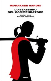 L'assassinio del Commendatore. Libro primo