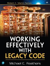 Working Effectively with Legacy Code: WORK EFFECT LEG CODE _p1