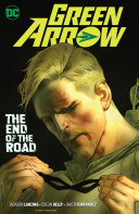 Green Arrow Vol  8  the End of the Road PDF