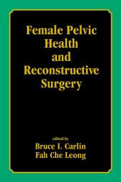 Female Pelvic Health and Reconstructive Surgery