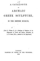A Catalogue of Archaic Greek Sculpture in the British Museum