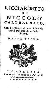 Ricciardetto: Con l'aggiunta die altre Rime piacevoli postume dello stesso Autore, Volume 1