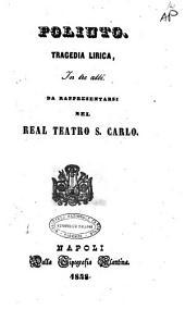 Poliuto tragedia lirica in tre atti [musica di Gaetano Donizetti