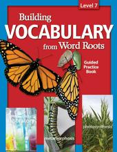 Building Vocabulary From Word Roots Student Book Lv 7 (4c): 4 Color Book