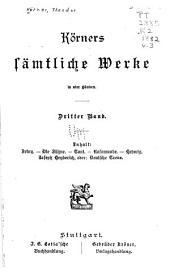 Körners sämtliche Werke in vier Bänden: Band 3