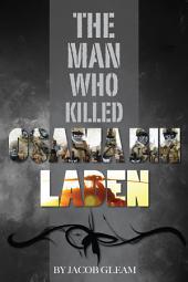 The Man Who Killed Osama Bin Laden