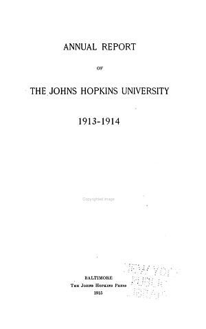 Annual Report of the President of the Johns Hopkins University  Baltimore  Maryland