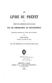 Le livre du préfet: ou, L'édit de l'empereur Léon le Sage sur les corporations de Constantinople