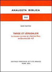 Tarse et Jérusalem: la double culture de l'Apôtre Paul en Galates 3,6-4,7