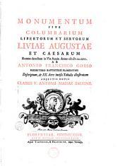 Monumentum sive columbarium libertorum et servorum Liviae Augustae et Caesarum: Romae detectum in Via Appia, anno 1726