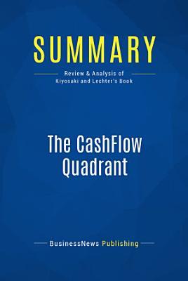 Summary  The CashFlow Quadrant