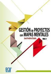 Gestión de Proyectos con mapas mentales II: Volumen 2