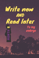 Write Now and Read Later  to My Embryo PDF